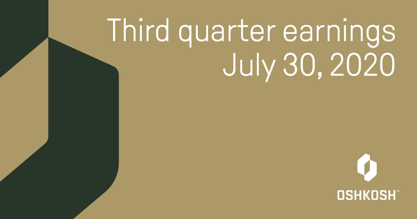 Green cropped Oshkosh O with tan background and white Oshkosh logo saying third quarter earnings July 30, 2020