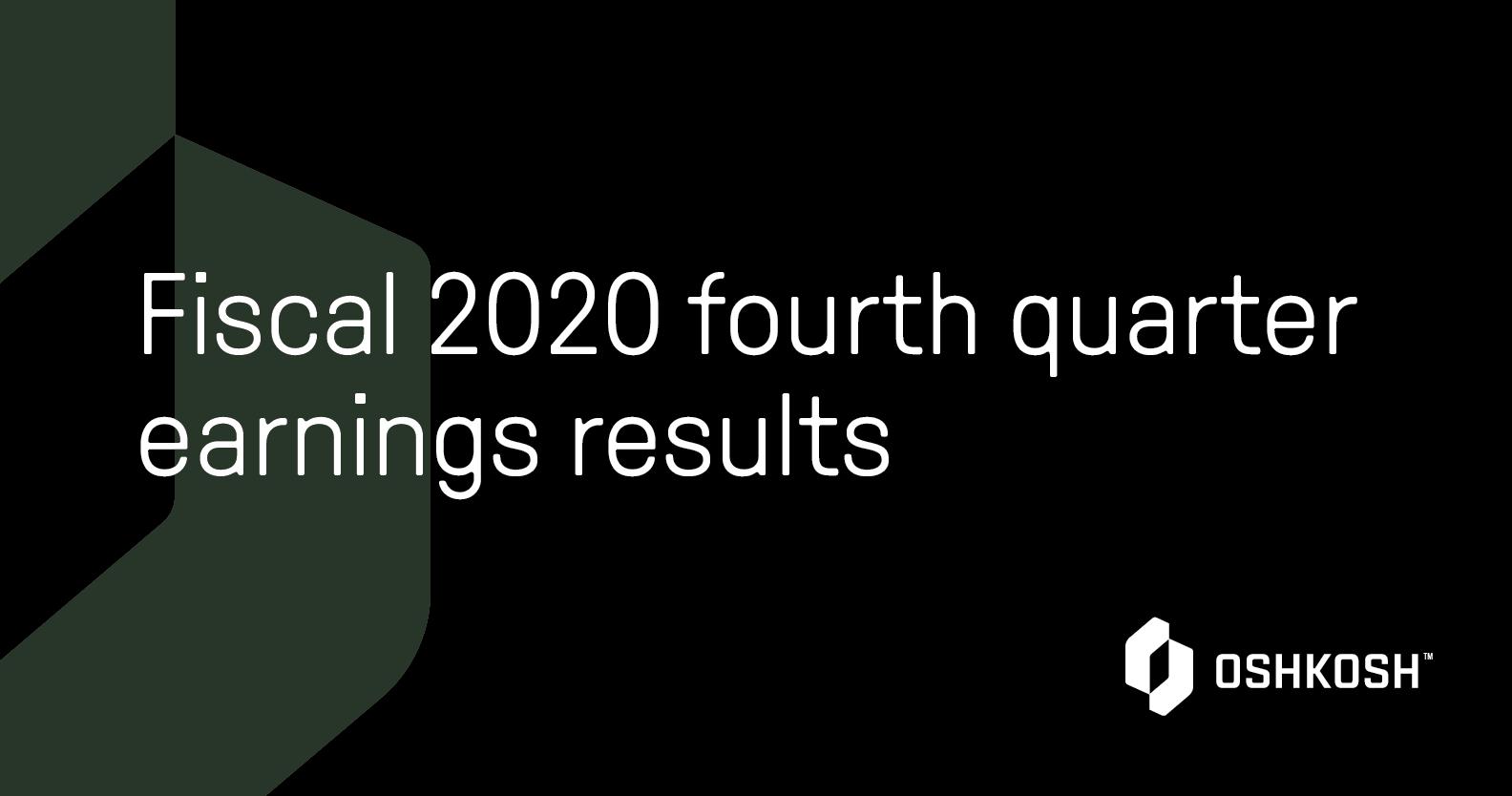 Green Oshkosh O mark with black background, white Oshkosh logo and white text that reads Fiscal 2020 fourth quarter earnings results