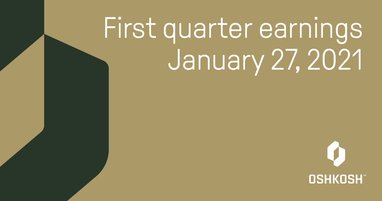 Tan background with green cropped Oshkosh logo and white logo in the lower right corner that reads first quarter earnings January 27, 2021
